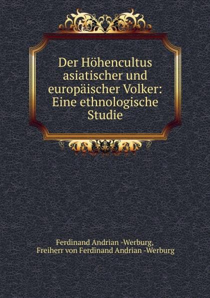 Der Hohencultus asiatischer und europaischer Volker: Eine ethnologische Studie
