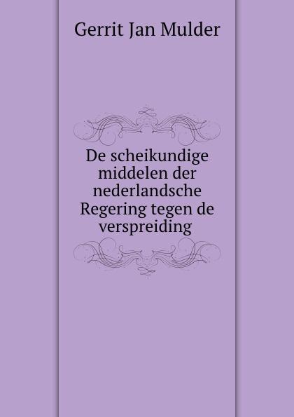 Gerrit Jan Mulder De scheikundige middelen der nederlandsche Regering tegen de verspreiding . mattheus gerrit ten cate de strafrechtspraak op de nederlandsche drankwet