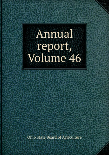 Ohio State Board of Agriculture Annual report, Volume 46