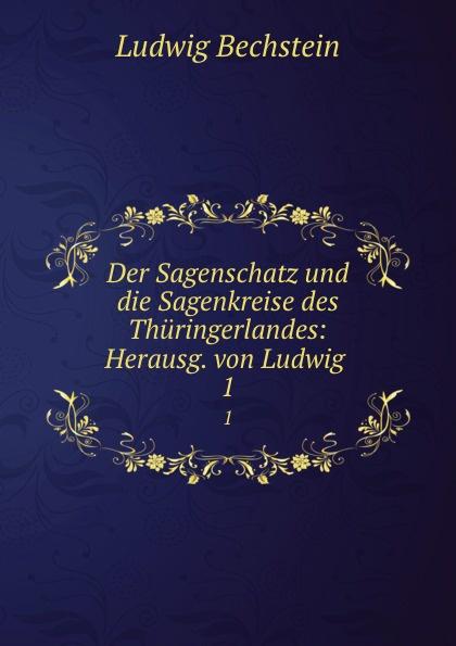 Ludwig Bechstein Der Sagenschatz und die Sagenkreise des Thuringerlandes: Herausg. von Ludwig . 1 ludwig bechstein der dunkelgraf