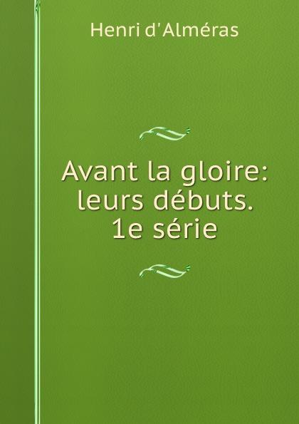Avant la gloire: leurs debuts. 1e serie