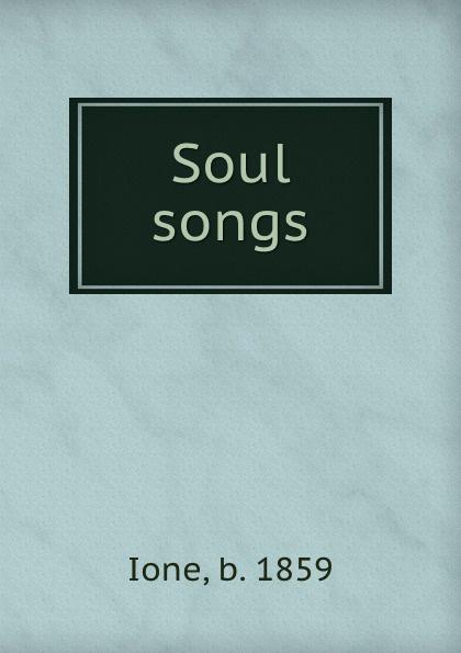 b. Ione Soul songs