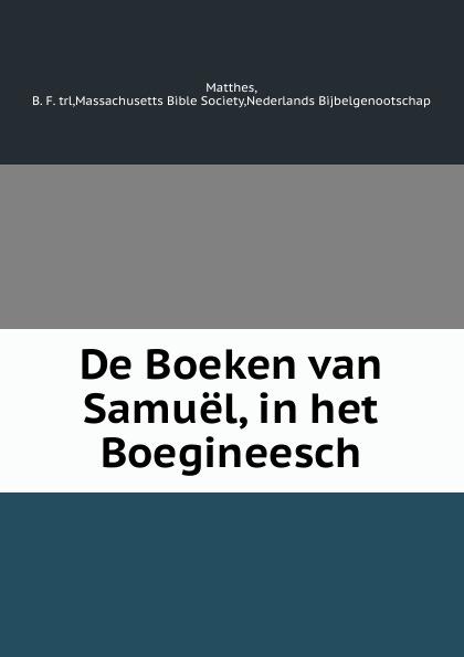 B.F. Matthes De Boeken van Samuel, in het Boegineesch b f matthes de handelingen der apostelen in het boegineesch