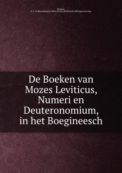 B.F. Matthes De Boeken van Mozes Leviticus, Numeri en Deuteronomium, in het Boegineesch b f matthes de handelingen der apostelen in het boegineesch