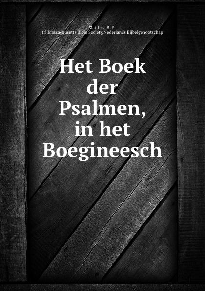 B.F. Matthes Het Boek der Psalmen, in het Boegineesch b f matthes de handelingen der apostelen in het boegineesch