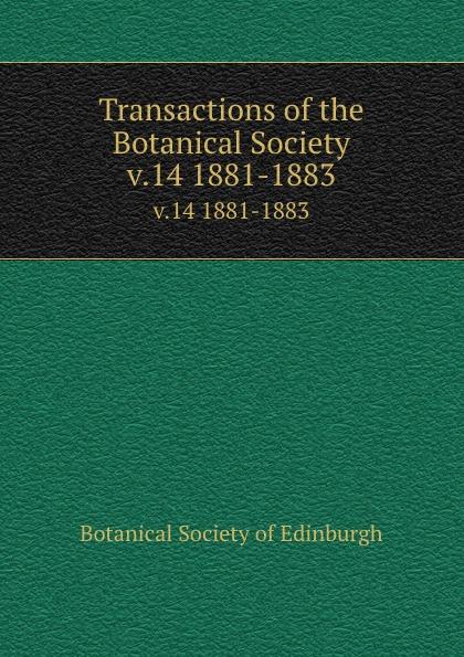 Transactions of the Botanical Society. v.14 1881-1883