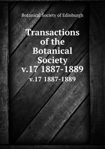 Transactions of the Botanical Society. v.17 1887-1889