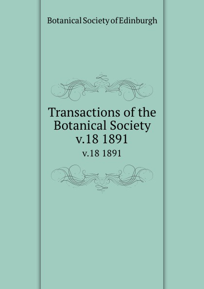 Transactions of the Botanical Society. v.18 1891