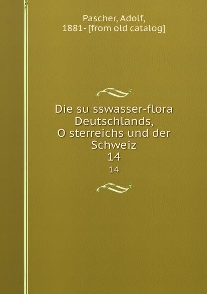 Adolf Pascher Die susswasser-flora Deutschlands, Osterreichs und der Schweiz. 14 adolf pascher die susswasser flora deutschlands osterreichs und der schweiz 12