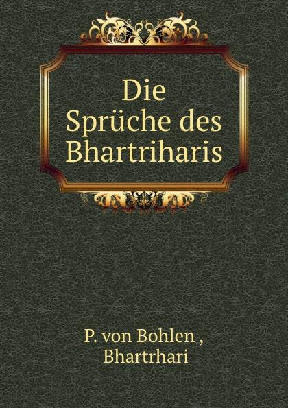 Die Spruche des Bhartriharis