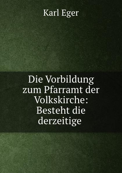 Die Vorbildung zum Pfarramt der Volkskirche: Besteht die derzeitige .
