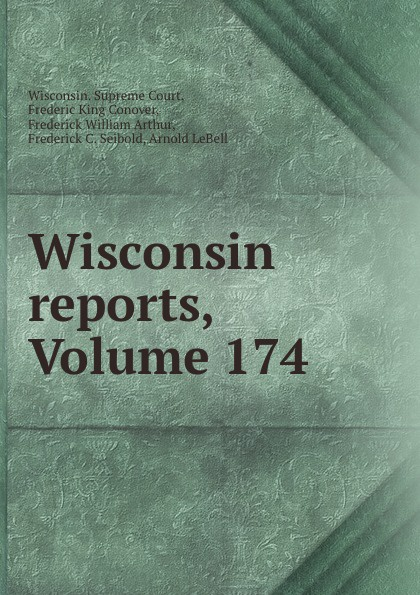 Wisconsin reports, Volume 174