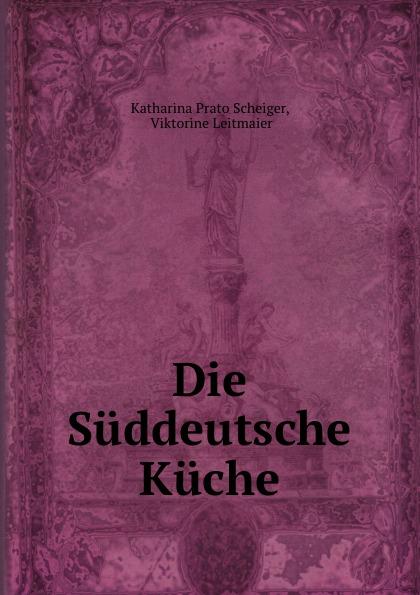 Katharina Prato Scheiger Die Suddeutsche Kuche kuche totalitar