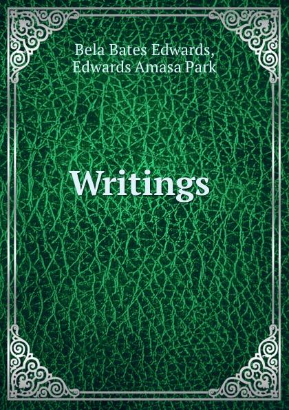 Bela Bates Edwards Writings .