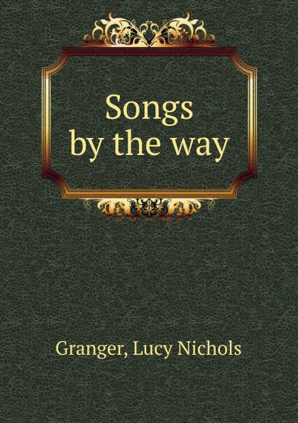 Lucy Nichols Granger Songs by the way. ann granger kurja juur