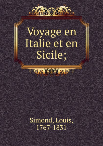 Louis Simond Voyage en Italie et en Sicile;