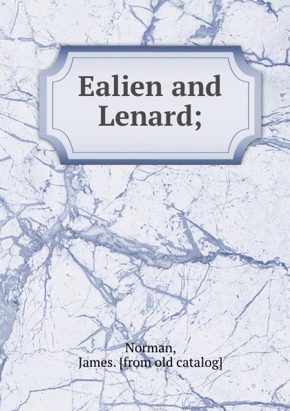 James Norman Ealien and Lenard; цены