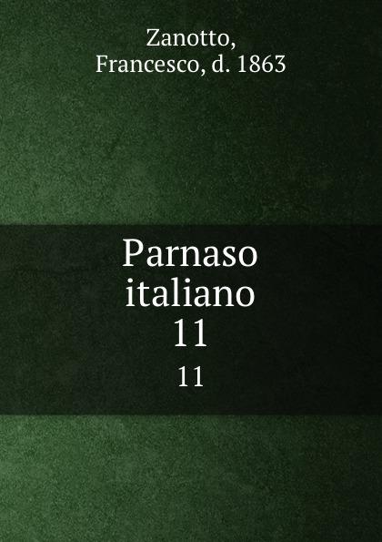 Francesco Zanotto Parnaso italiano. 11