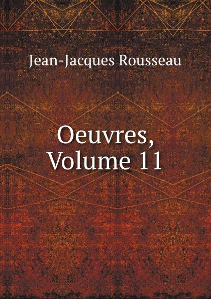 Жан-Жак Руссо Oeuvres, Volume 11