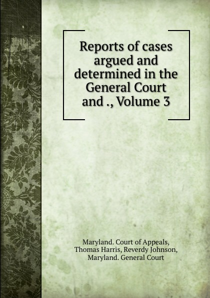 Thomas Harris Reports of cases argued and determined in the General Court and ., Volume 3