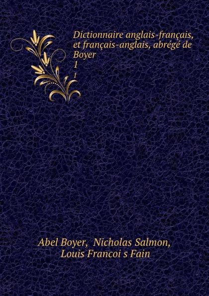 Abel Boyer Dictionnaire anglais-francais, et francais-anglais, abrege de Boyer . 1 цена