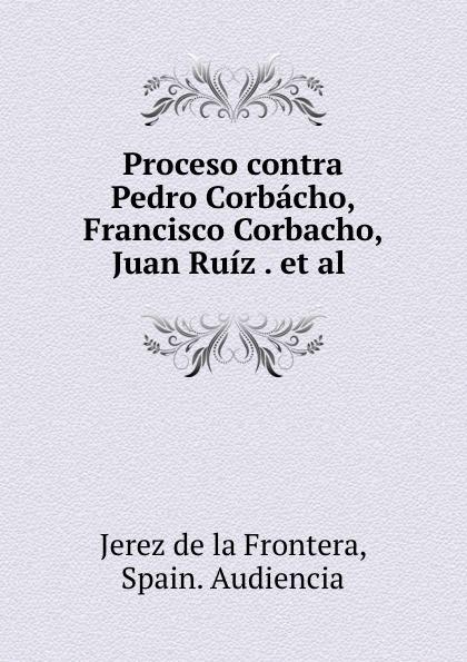 Jerez de la Frontera Proceso contra Pedro Corbacho, Francisco Corbacho, Juan Ruiz . et al . beret chiclana de la frontera