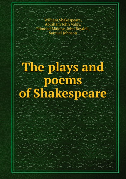 William Shakespeare The plays and poems of Shakespeare shakespeare poems