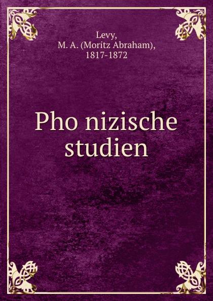 Moritz Abraham Levy Phonizische studien