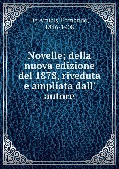 Novelle; della nuova edizione del 1878, riveduta e ampliata dall. autore