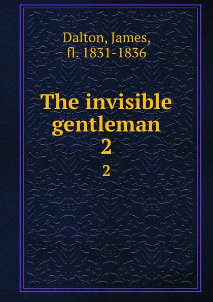 James Dalton The invisible gentleman. 2