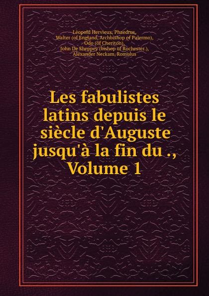 Les fabulistes latins depuis le siecle d.Auguste jusqu.a la fin du ., Volume 1