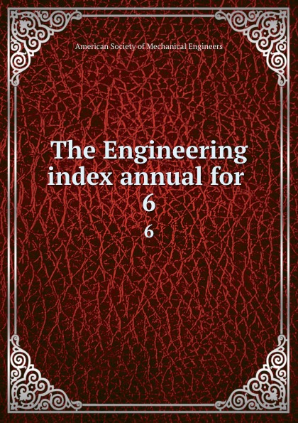 The Engineering index annual for . 6
