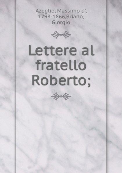 Lettere al fratello Roberto;
