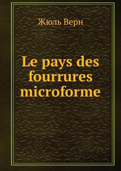 Жюль Верн Le pays des fourrures microforme