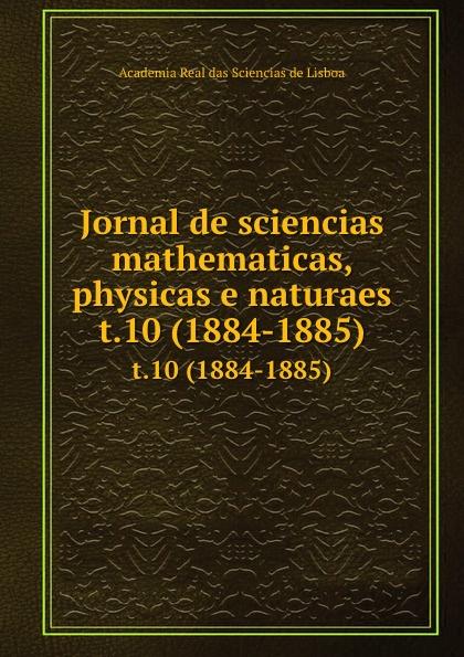 Jornal de sciencias mathematicas, physicas e naturaes. t.10 (1884-1885) цены