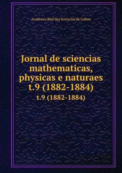 Jornal de sciencias mathematicas, physicas e naturaes. t.9 (1882-1884) цены