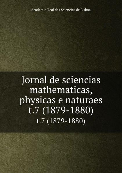 Jornal de sciencias mathematicas, physicas e naturaes. t.7 (1879-1880) цены