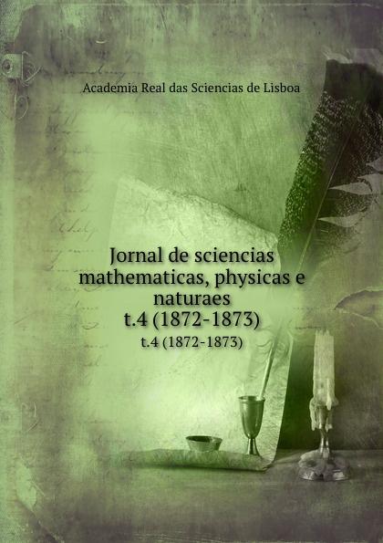 Jornal de sciencias mathematicas, physicas e naturaes. t.4 (1872-1873) цены