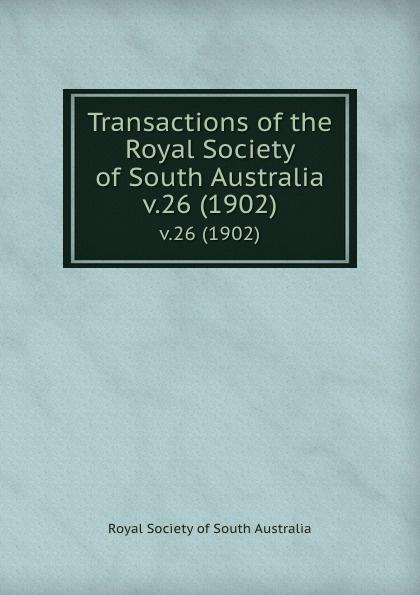 Transactions of the Royal Society of South Australia. v.26 (1902)