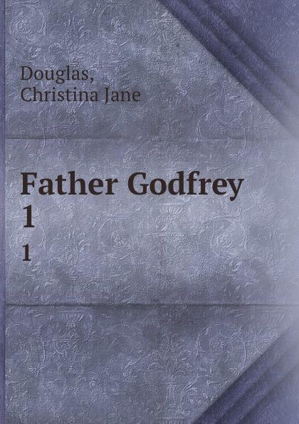 Father Godfrey. 1