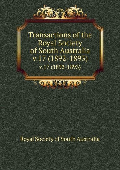 Transactions of the Royal Society of South Australia. v.17 (1892-1893)