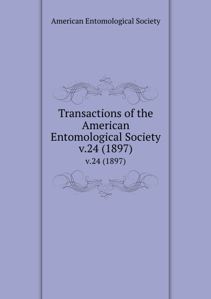 Transactions of the American Entomological Society. v.24 (1897)