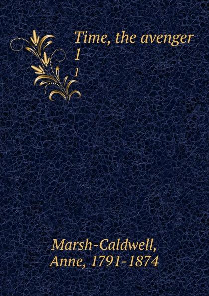 Anne Marsh-Caldwell Time, the avenger. 1