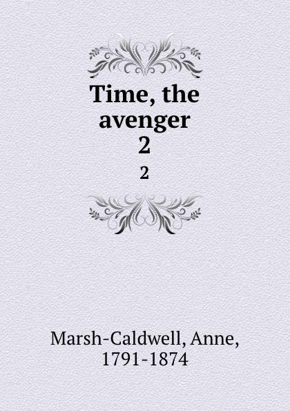 Anne Marsh-Caldwell Time, the avenger. 2