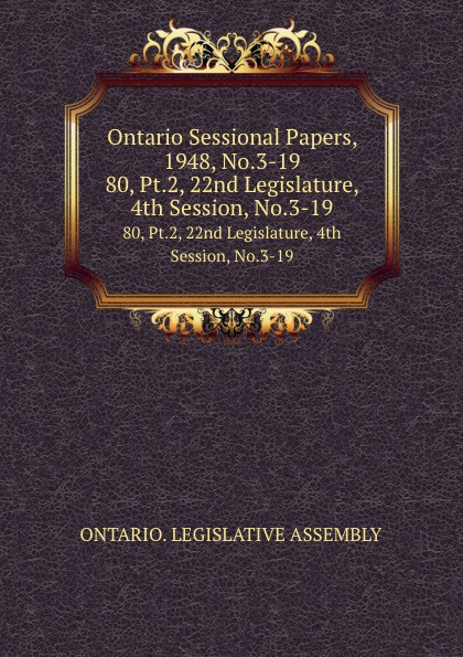 Ontario Sessional Papers, 1948, No.3-19. 80, Pt.2, 22nd Legislature, 4th Session, No.3-19
