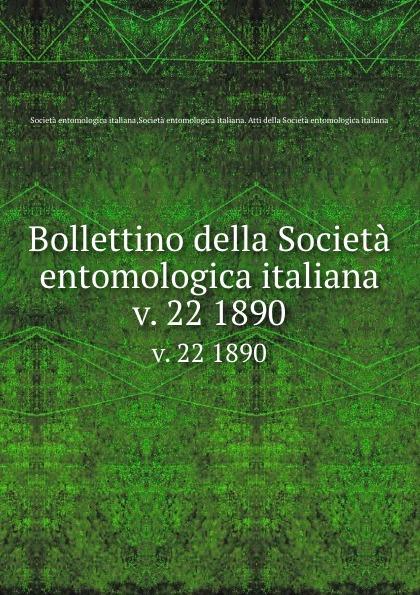 Società entomologica italiana Bollettino della Societa entomologica italiana. v. 22 1890 цена