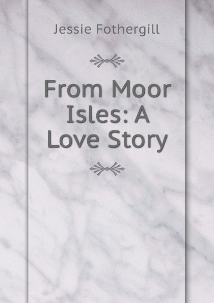 Fothergill Jessie From Moor Isles: A Love Story сумка jessie