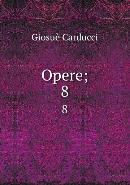 Giosuè Carducci Opere;. 8 giosuè carducci rime nuove