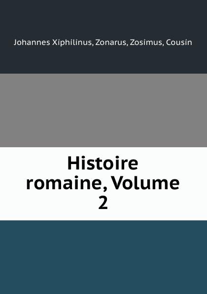 Johannes Xiphilinus Histoire romaine, Volume 2