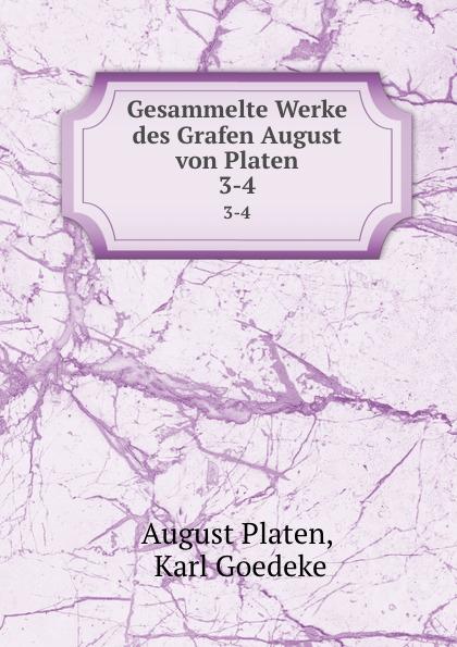 лучшая цена August Platen Gesammelte Werke des Grafen August von Platen. 3-4